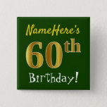 [ Thumbnail: Green, Faux Gold 60th Birthday, With Custom Name Button ]