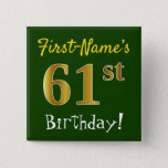 [ Thumbnail: Green, Faux Gold 61st Birthday, With Custom Name Button ]