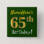 [ Thumbnail: Green, Faux Gold 65th Birthday, With Custom Name Button ]