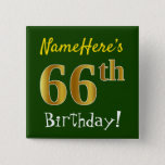 [ Thumbnail: Green, Faux Gold 66th Birthday, With Custom Name Button ]