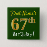 [ Thumbnail: Green, Faux Gold 67th Birthday, With Custom Name Button ]
