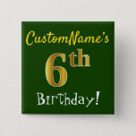 [ Thumbnail: Green, Faux Gold 6th Birthday, With Custom Name Button ]