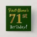 [ Thumbnail: Green, Faux Gold 71st Birthday, With Custom Name Button ]