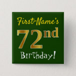 [ Thumbnail: Green, Faux Gold 72nd Birthday, With Custom Name Button ]