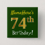 [ Thumbnail: Green, Faux Gold 74th Birthday, With Custom Name Button ]