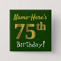 Green, Faux Gold 75th Birthday, With Custom Name Button