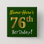 [ Thumbnail: Green, Faux Gold 76th Birthday, With Custom Name Button ]