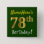 [ Thumbnail: Green, Faux Gold 78th Birthday, With Custom Name Button ]