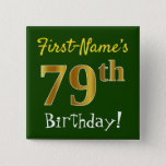 [ Thumbnail: Green, Faux Gold 79th Birthday, With Custom Name Button ]