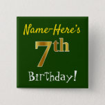 [ Thumbnail: Green, Faux Gold 7th Birthday, With Custom Name Button ]