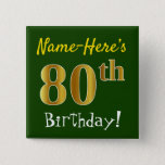 [ Thumbnail: Green, Faux Gold 80th Birthday, With Custom Name Button ]