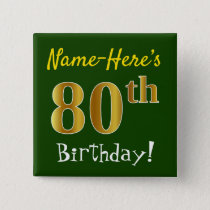 Green, Faux Gold 80th Birthday, With Custom Name Pinback Button