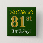 [ Thumbnail: Green, Faux Gold 81st Birthday, With Custom Name Button ]