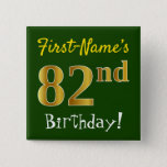 [ Thumbnail: Green, Faux Gold 82nd Birthday, With Custom Name Button ]