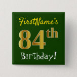 [ Thumbnail: Green, Faux Gold 84th Birthday, With Custom Name Button ]