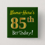 [ Thumbnail: Green, Faux Gold 85th Birthday, With Custom Name Button ]