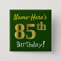Green, Faux Gold 85th Birthday, With Custom Name Pinback Button