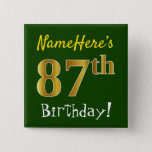 [ Thumbnail: Green, Faux Gold 87th Birthday, With Custom Name Button ]