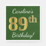 [ Thumbnail: Green, Faux Gold 89th Birthday + Custom Name Napkin ]