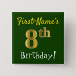 [ Thumbnail: Green, Faux Gold 8th Birthday, With Custom Name Button ]