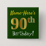 [ Thumbnail: Green, Faux Gold 90th Birthday, With Custom Name Button ]
