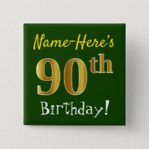 Green, Faux Gold 90th Birthday, With Custom Name Pinback Button