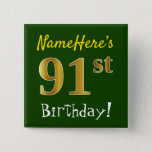 [ Thumbnail: Green, Faux Gold 91st Birthday, With Custom Name Button ]