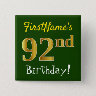Green, Faux Gold 92nd Birthday, With Custom Name Pinback Button