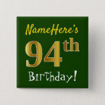 [ Thumbnail: Green, Faux Gold 94th Birthday, With Custom Name Button ]