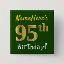 Green, Faux Gold 95th Birthday, With Custom Name Pinback Button
