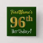 [ Thumbnail: Green, Faux Gold 96th Birthday, With Custom Name Button ]
