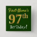 [ Thumbnail: Green, Faux Gold 97th Birthday, With Custom Name Button ]