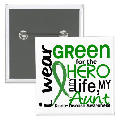 Green For Hero 2 Aunt Kidney Disease Pin