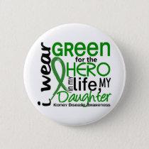 Green For Hero 2 Daughter Kidney Disease Button