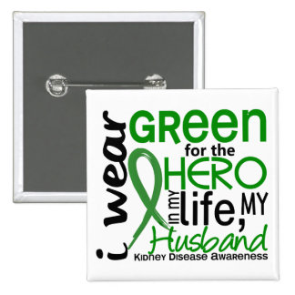 Green For Hero 2 Husband Kidney Disease 2 Inch Square Button