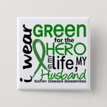 Green For Hero 2 Husband Kidney Disease Pinback Button