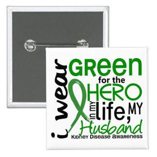 Green For Hero 2 Husband Kidney Disease Pinback Button