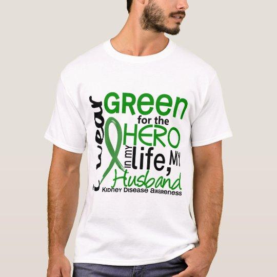 Green For Hero 2 Husband Kidney Disease T-Shirt
