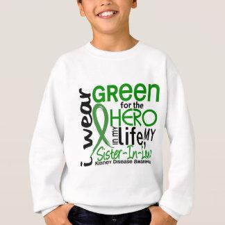 Green For Hero 2 Sister-In-Law Kidney Disease Sweatshirt