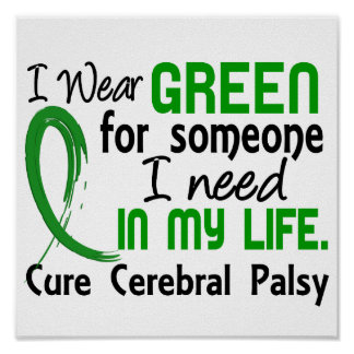Green For Someone I Need Cerebral Palsy Poster