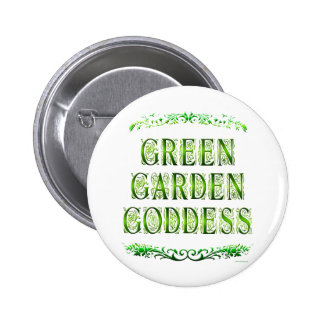 Green Garden Goddess Saying Pinback Button