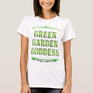 Green Garden Goddess Saying T-shirt