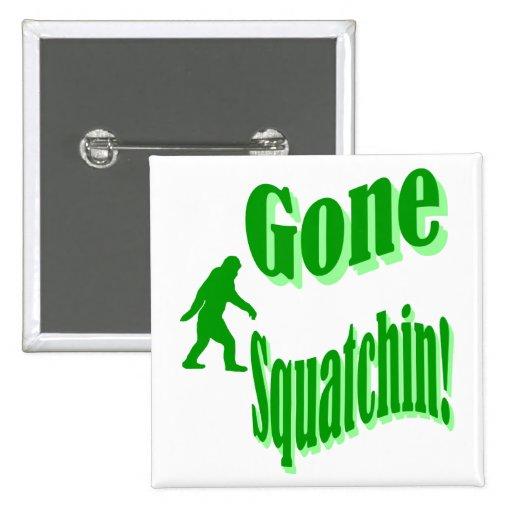 Green gone squatchin slogan text button