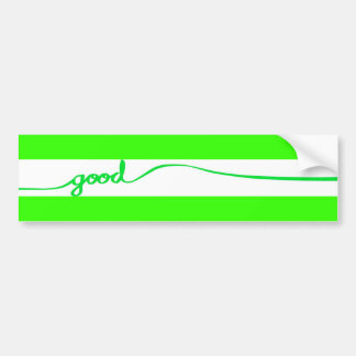 Green Good comment environmentally friendly causes Bumper Sticker