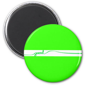 Green Good comment environmentally friendly causes 2 Inch Round Magnet