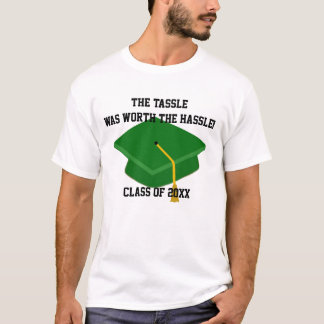 Green Graduation Tassle Worth the Hassle T Shirt