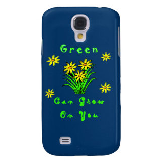 Green Grows On You Samsung Galaxy S4 Cases