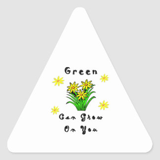 Green Grows On You Triangle Sticker