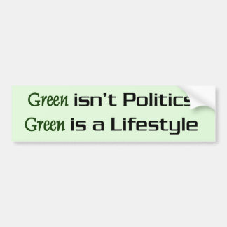 green is a lifestyle car bumper sticker