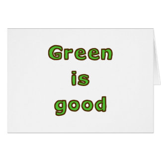 Green is Good Card